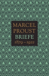 Marcel Proust: Briefe 1879-1922