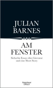 Julian Barnes: Am Fenster